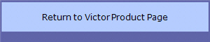 Return to Victor Product Page